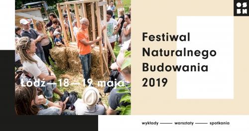 II FESTIWAL NATURALNEGO BUDOWANIA, 18-19.05.2019, Łódź