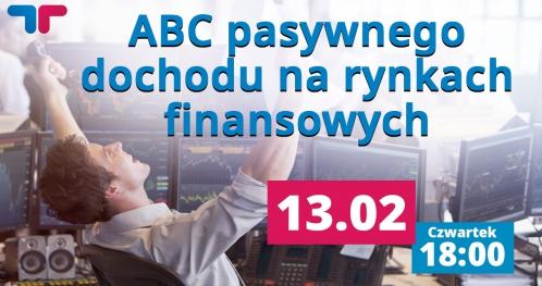 ABC pasywnego dochodu na rynkach finansowych