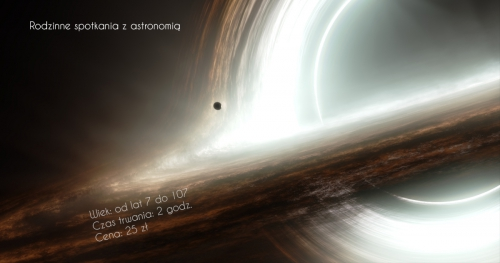 ASTROHUNTERS - Rodzinne spotkania z astronomią 08.02.2019 r. CZARNE DZIURY godzina 18:00