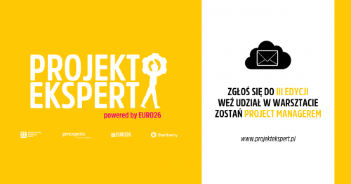 III Edycja Projekt Ekspert  (bezpłatny warsztat) - zostań Project Managerem z prawdziwego zdarzenia!