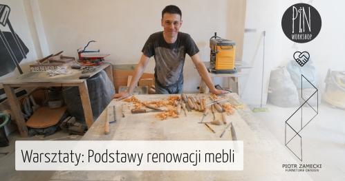 Warsztaty: Podstawy renowacji mebli z Piotr Zamecki - furniture design
