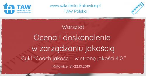 Ocena i doskonalenie w zarządzaniu jakością - KATOWICE 21-22.10.2019