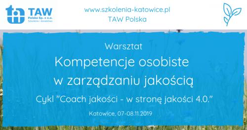 Kompetencje osobiste w zarządzaniu jakością - KATOWICE 07-08.11.2019