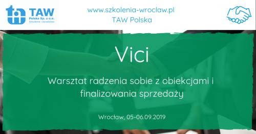 VICI - Radzenie sobie z obiekcjami i finalizowanie sprzedaży - WROCŁAW 05-06.09.2019