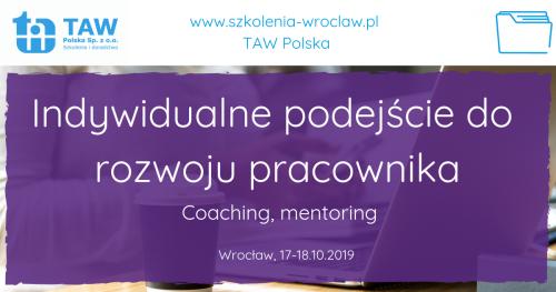 Indywidualne podejście do rozwoju pracownika - coaching, mentoring - WROCŁAW 17-18.10.2019