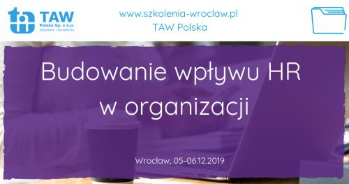 Budowanie wpływu HR w organizacji - WROCŁAW 05-06.12.2019