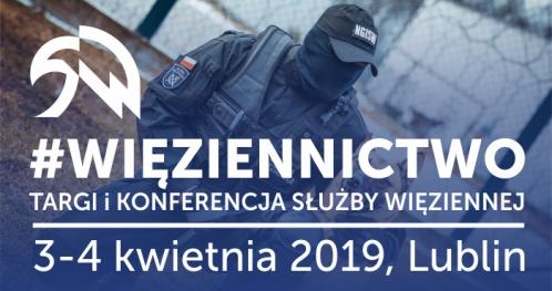 Więziennictwo2019 - Ogólnokrajowa Konferencja Służby Więziennej - ZAREJESTRUJ ZAPROSZENIE