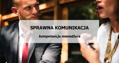 Sprawna komunikacja - na co zwrócić uwagę - kompetencje menedżera