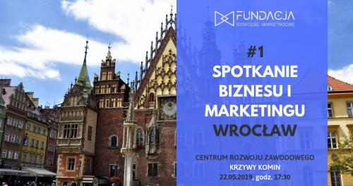 Spotkanie Biznesu i Marketingu, WROCŁAW #1