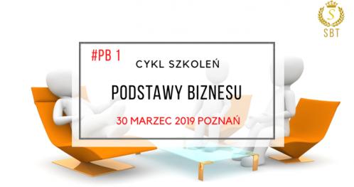 PODSTAWY BIZNESU - Szkolenie #PB 1  POZNAŃ