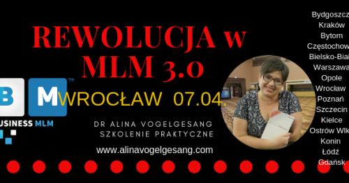 Rewolucja w MLM 3.0.WROCŁAW autorskie szkolenie praktyczne dr Aliny Vogelgesang