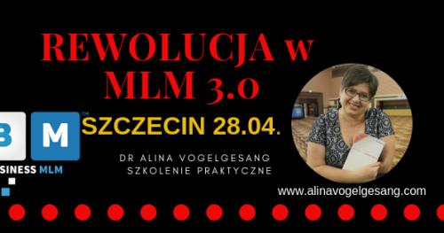 Rewolucja w MLM 3.0. SZCZECIN autorskie szkolenie praktyczne dr Aliny Vogelgesang
