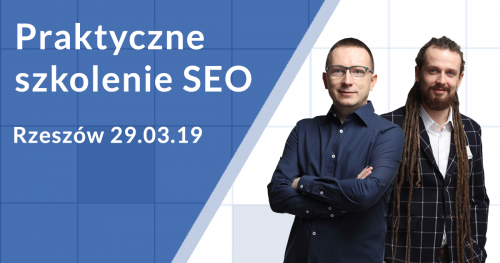 Szkolenie SEO Rzeszów 29.03.2019