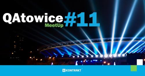 QAtowice MeetUp #11