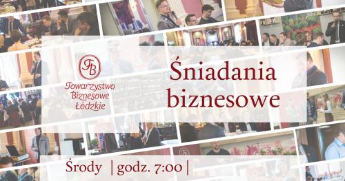 Śniadania biznesowe Towarzystwa Biznesowego Łódzkiego - marzec