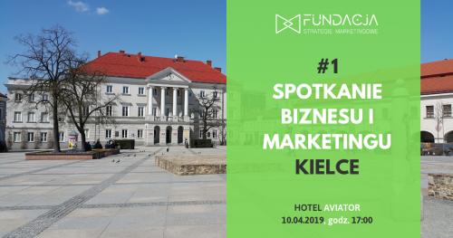 Spotkanie Biznesu i Marketingu, KIELCE #1