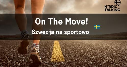 NORDIC TALKING - Szwecja na sportowo. Chris Kwacz (On The Move)