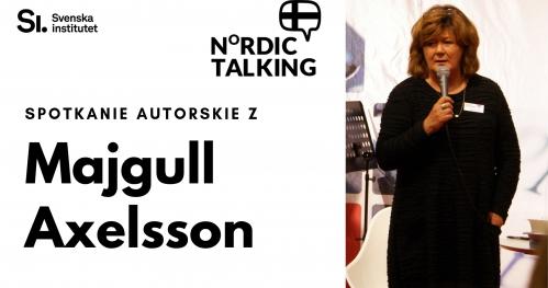 NORDIC TALKING - Majgull Axelsson - Spotkanie autorskie.