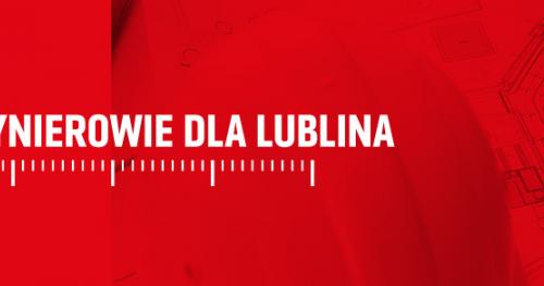 Inżynierowie dla Lublina