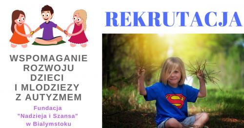 """Rekrutacja do programu """"Wspomagania rozwoju dzieci i młodzieży z autyzmem""""."""