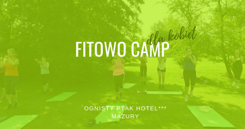 Fitowo Camp dla kobiet - sierpień 2019
