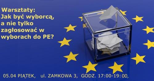 Jak być wyborcą, a nie tylko zagłosować w wyborach do Parlamentu Europejskiego?