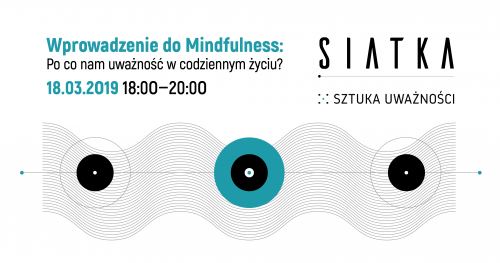Wprowadzenie do Mindfulness: Po co nam uważność w codziennym życiu?