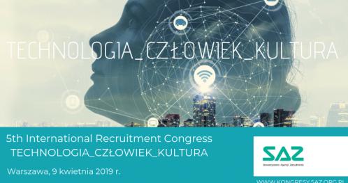 V INTERNATIONAL RECRUITMENT CONGRESS TECHNOLOGIA_CZŁOWIEK_KULTURA