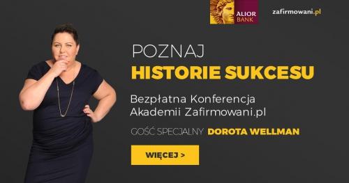 Historie sukcesu polskich firm. Skorzystaj z wiedzy tych, którzy odnieśli sukces - Doroty Wellman oraz dr Adrianny Lewandowskiej