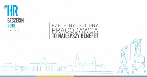#HRSzczecin 2019 | Rzetelny i solidny pracodawca to najlepszy benefit!