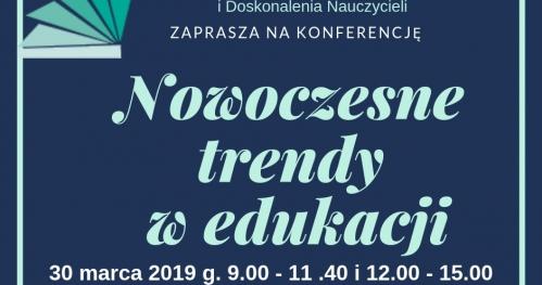 """Konferencja """"Nowoczesne trendy w edukacji"""" CKU TODMiDN"""