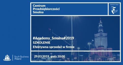 #Academy_Smolna#2019 Szkolenie: Efektywna sprzedaż w firmie