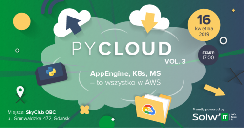 Pycloud #3 /powered by Cloud, Python & Solwit/