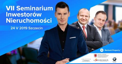VII Seminarium Inwestorów Nieruchomości - Najnowsze trendy i ludzie z branży nieruchomości w Szczecinie
