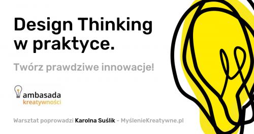 Design Thinking w praktyce. Twórz prawdziwe innowacje! Edycja 2