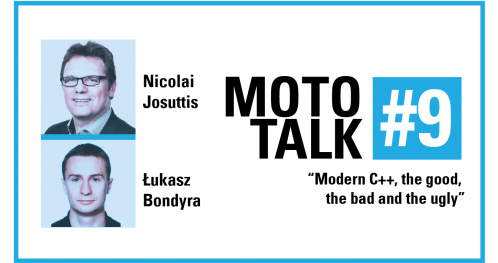 MotoTalk #9: Modern C++, the good, the bad and the ugly