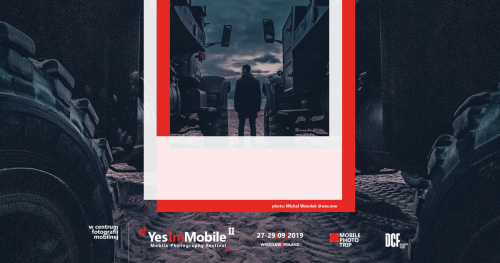 Yes, I'm Mobile - 2nd Mobile Photography Festival Wrocław 2019, POLAND