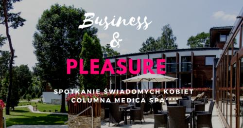 Business & Pleasure - Spotkanie świadomych Kobiet