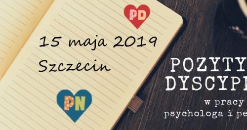 Szczecin-Pozytywna Dyscyplina w pracy psychologa i pedagoga