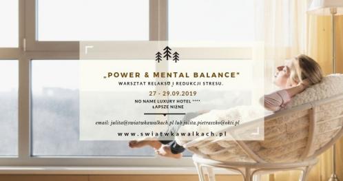 """WARSZTAT REDUKCJI STRESU I RELAKSU. """"POWER WEEKEND & MENTAL BALANCE""""."""