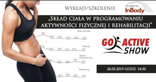 """Wykład """"Skład ciała w programowaniu aktywności fizycznej i rehabilitacji"""" podczas GoActive Show 2019"""