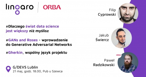 G/Devs Lublin #17: Data Science, GAN, Gherkin