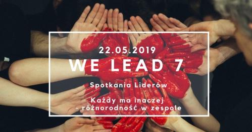 We Lead! 7 | Każdy ma inaczej |  Środa 22 maja | 17:30