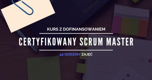 Certyfikowany Scrum Master - kurs z dofinansowaniem