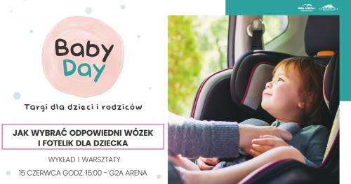 Jak wybrać odpowiedni wózek i fotelik dla dziecka - wykład i warsztaty - 15 czerwca G2A ARENA