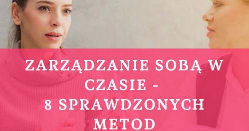 Zarządzanie sobą w czasie - 8 sprawdzonych metod 10.06.2019 Warszawa 400 PLN
