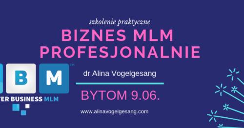 BIZNES MLM PROFESJONALNIE z dr Aliną Vogelgesang BYTOM (trzecia edycja)