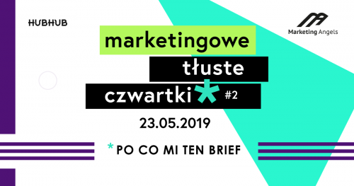 Po co mi ten brief - Marketingowe Tłuste Czwartki #2