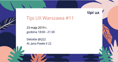 Tipi UX Warszawa Meetup #11