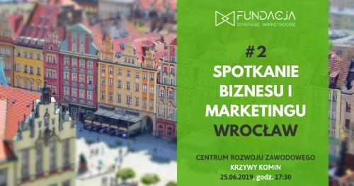 Spotkanie Biznesu i Marketingu, WROCŁAW #2